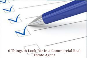 6 Things to Look For in a Commercial Real Estate Agent