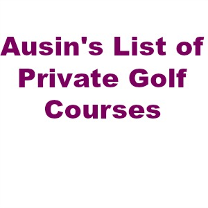 Austin Country Club takes top tee on Ausin's list of private golf courses