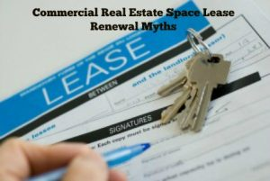 Commercial Real Estate Space Lease Renewal Myths