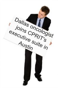 Dallas oncologist joins CPRIT's executive suite in Austin