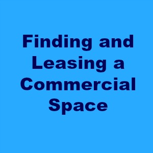 Guide for Finding and Leasing a Commercial Space for Your Business