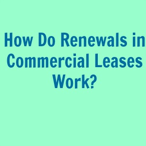 How Do Renewals in Commercial Leases Work?