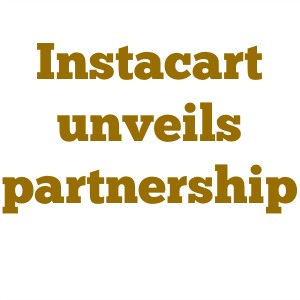 Instacart unveils partnership with major grocery store chain