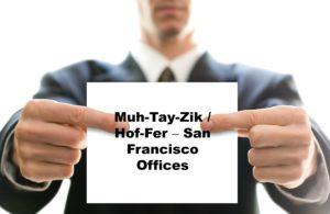 Muh-Tay-Zik Hof-Fer – San Francisco Offices