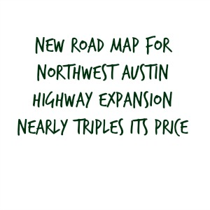 New road map for Northwest Austin highway expansion nearly triples its price