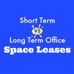 Short Term vs Long Term Office Space Leases