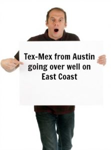 Tex-Mex from Austin going over well on East Coast