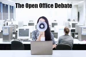 The Open Office Debate