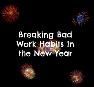 Tips for breaking bad work habits in the new year