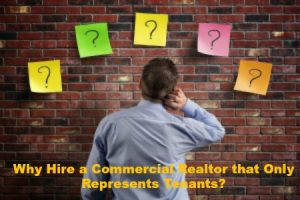 Why Hire a Commercial Realtor that Only Represents Tenants?