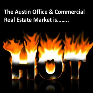 The Austin commercial market is HOT!