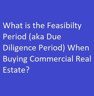 feasibility period commercial real estate