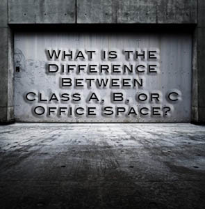 What is the Difference Between Class A, B, or C Office Space?