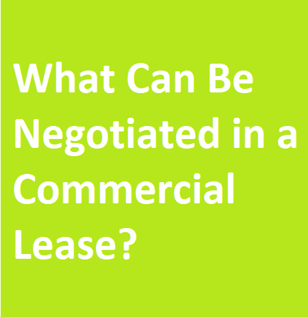 what is negotiable in commercial lease